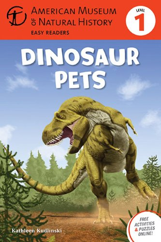 Dinosaur Pets: (Level 1) (Amer Museum of Nat History Easy Readers) - Natural History Museum Fossils
