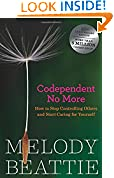 #10: Codependent No More: How to Stop Controlling Others and Start Caring for Yourself