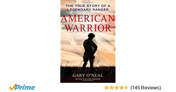 American warrior the true story of a legendary ranger gary o american warrior the true story of a legendary ranger gary oneal david fisher 9781250004321 amazon books fandeluxe Image collections