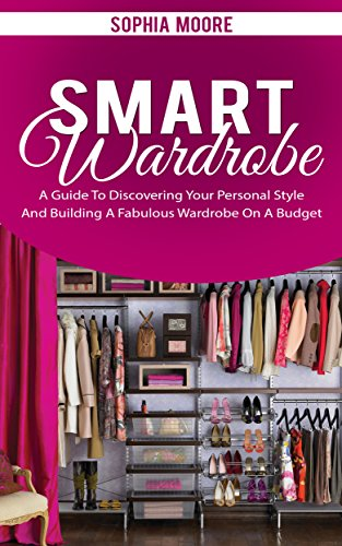 Smart Wardrobe: A Guide To Discovering Your Personal