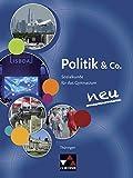 Politik & Co. Schülerbuch Neu Thüringen: Für die Jahrgangsstufen 9 und 10