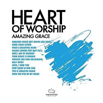 Heart Of Worship - Amazing Grace by Maranatha! Music on
