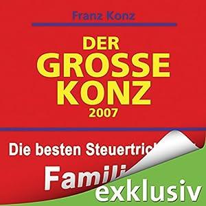 Der große Konz: Die besten Steuertricks für Familien Hörbuch