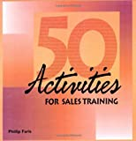 Fifty Activities for Sales Training, Faris, Phillip, 0874252253