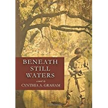 Beneath Still Waters by Cynthia A. Graham (2015-03-31)