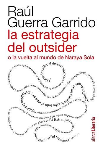 la-estrategia-del-outsider-o-la-vuelta-al-mundo-de-naraya-sola-alianza-literaria-al-spanish-edition