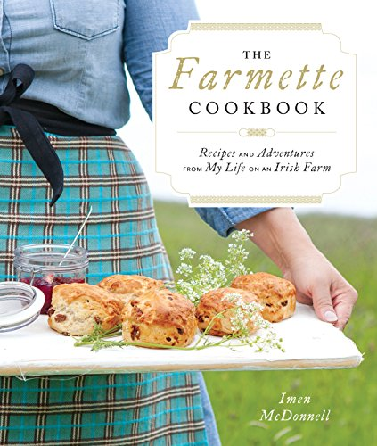 - The Farmette Cookbook: Recipes and Adventures from My Life on an Irish Farm