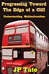 Progressing Toward the Edge of a Cliff: Understanding Multiculturalism Paperback