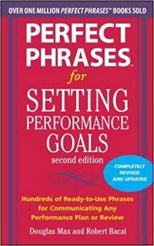 Perfect Phrases For Setting Performance Goals By Douglas Max Robert
