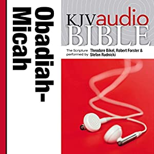 King James Version Audio Bible: The Books of Obadiah, Jonah, and Micah Audiobook