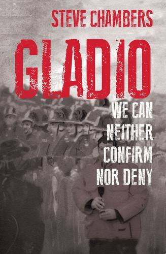 Gladio: We Can Neither Confirm Nor Deny