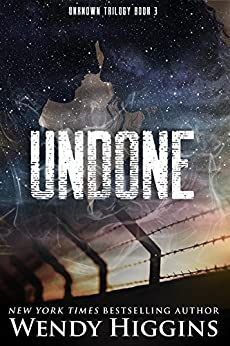 Undone (Unknown Trilogy Book 3) by [Higgins, Wendy]