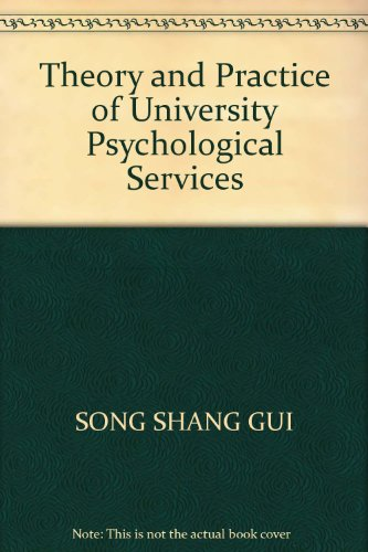 Theory and Practice of University Psychological Services SONG SHANG GUI