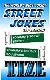 Street Jokes - The Original * 1st Edition (Street Jokes 1st Edition) by Tize (2012-05-03)