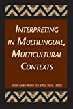 Interpreting in Multilingual, Multicultural Contexts, , 1563684454