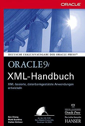 oracle9i-xml-handbuch-xml-basierte-datenbankgesttzte-anwendungen-entwickeln-fr-die-versionen-9i-8i-und-7-x