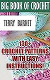 Big Book Of Crochet: 130+ Crochet Patterns With Easy Instructions!: (Amigurumi Crochet, African...