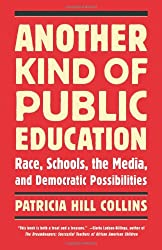 Another Kind of Public Education: Race, Schools, the Media, and Democratic Possibilities (Simmons College/Beacon Press Race, Education, and Democracy)