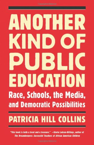Another Kind of Public Education: Race, Schools, the Media, and Democratic Possibilities (Simmons College/Beacon Press Race, Education, and (Beacon Hill Linen)