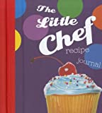 The Little Chef Recipe Journal, New Holland Publishing Ltd. Staff, 1742681336