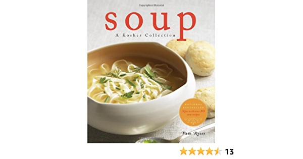 Soup A Kosher Collection Reiss Pam 9781770500624 Amazon Com Books