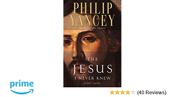 The jesus i never knew study guide philip yancey brenda quinn the jesus i never knew study guide philip yancey brenda quinn 9780310218050 amazon books fandeluxe Images