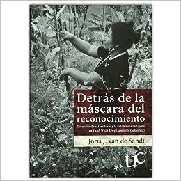 Detrás de la máscara del reconocimiento: Joris J. van de Sandt: 9789587321043: Amazon.com: Books