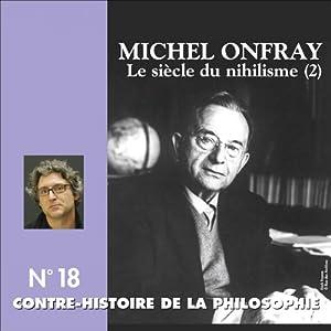 Contre-histoire de la philosophie 18.2 : Le siècle du nihilisme Discours