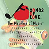 Matthias Loves Special Olympics Swimming, Basketball and Seattle Washington