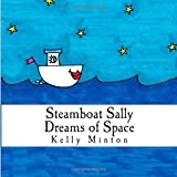 Steamboat Sally Dreams of Space, Kelly Minton, 1499529236
