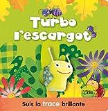 Mon Livre-Livre Marionnette : Turbo l'Escargot - Dès 3 ans