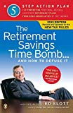 img - for The Retirement Savings Time Bomb . . . and How to Defuse It: A Five-Step Action Plan for Protecting Your IRAs, 401(k)s, and Other Retirement Plans from Near Annihilation by the Taxman book / textbook / text book