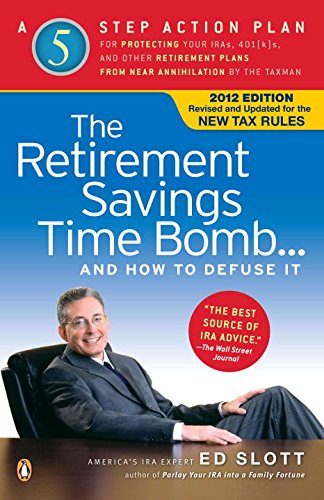 The Retirement Savings Time Bomb . . . and How to Defuse It: A Five-Step Action Plan for Protecting Your IRAs, 401(k)s, and Other Retirement Plans from Near Annihilation by the Taxman