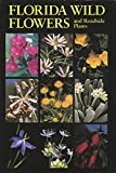 img - for Florida Wild Flowers and Roadside Plants book / textbook / text book