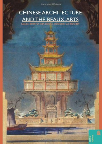 Chinese Architecture  and the Beaux-Arts (Spatial Habitus: Making and Meaning in Asia's Architecture)