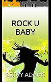 ROCK U BABY
