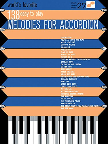 138 Easy to Play Melodies for Accordion: World's Favorite Series Volume 27