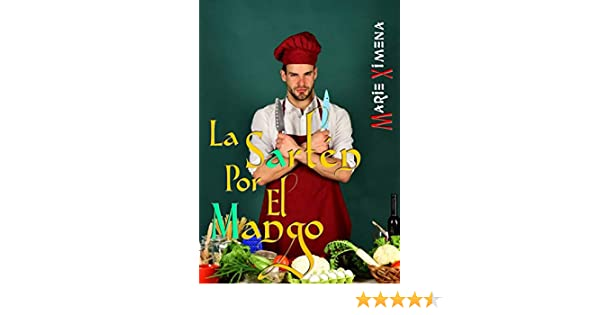 La sartén por el mango (Spanish Edition) - Kindle edition by Marie Ximena. Literature & Fiction Kindle eBooks @ Amazon.com.