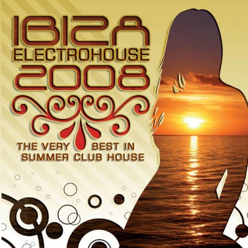 Ibiza electro house 2008 by various artists on amazon for House music 2008