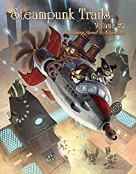Steampunk Trails 2: Steaming Ahead to Adventure