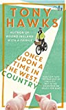 Once Upon A Time In The West...Country by Tony Hawks (2015-03-12)