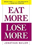 EAT MORE LOSE MORE