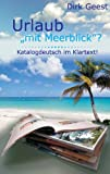 Urlaub Mit Meerblick ?, Dirk Geest, 3732299139
