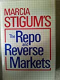 The Repo and Reverse Markets, Stigum, Marcia L., 0870949888