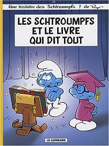 """Afficher """"Les Schtroumpfs Les Schtroumpfs et le livre qui dit tout"""""""