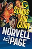 G Stands for Glory: the G-Man Stories of Norvell Page, Norvell W. Page, 1451580401
