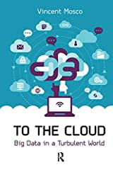 To the Cloud: Big Data in a Turbulent World Kindle Edition
