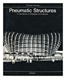 Pneumatic Structures: A Handbook of Inflatable Architecture Reviews