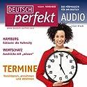 Deutsch perfekt Audio – Termine vereinbaren 11/2011 Hörbuch von  div. Gesprochen von:  div.