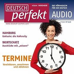 Deutsch perfekt Audio – Termine vereinbaren 11/2011